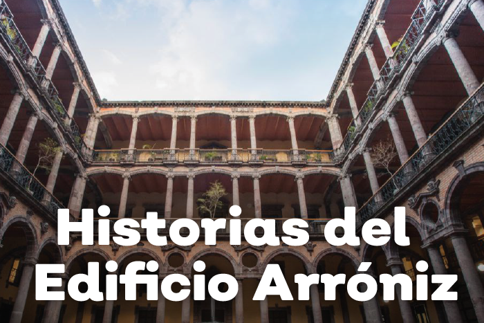 Historia del Edificio Arroniz