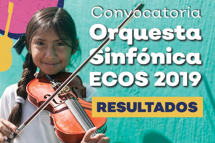 Resultados Convocatoria Orquesta Sinfónica ECOS 2019