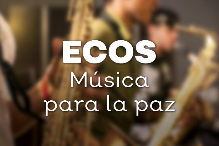 Sistema Estatal de Ensambles y Orquestas Comunitarias: ECOS, Música para la paz