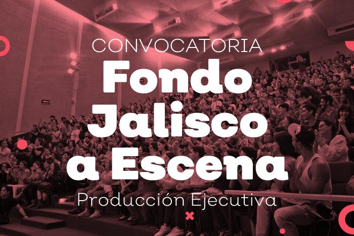 Fondo Jalisco a Escena 2019
