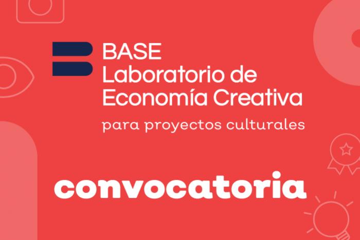 BASE: Laboratorio de Economía Creativa para proyectos culturales