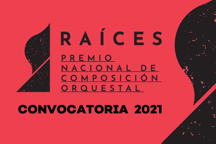 """Premio Nacional de Composición Orquestal """"Raíces"""" 2021"""