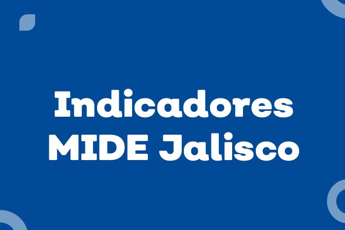 Fotografía de Indicadores MIDE Jalisco y su Georreferenciación