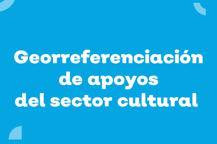 Fotografía de Georreferenciación de Apoyos del Sector Cultural