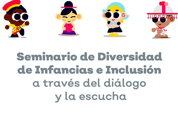 Seminario de Diversidad de Infancias e Inclusión a través del diálogo y la escucha
