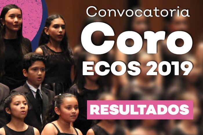 Resultados Convocatoria Coro Ecos 2019