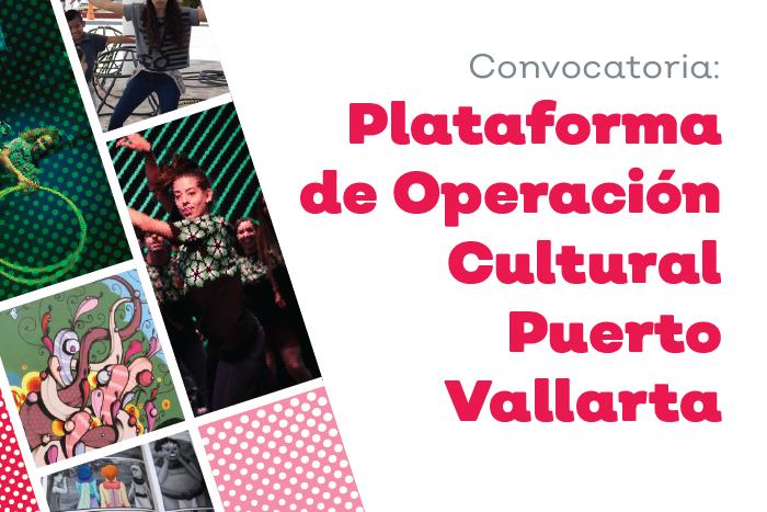 Resultados de la convocatoria Plataforma de Operación Cultura de Puerto Vallarta