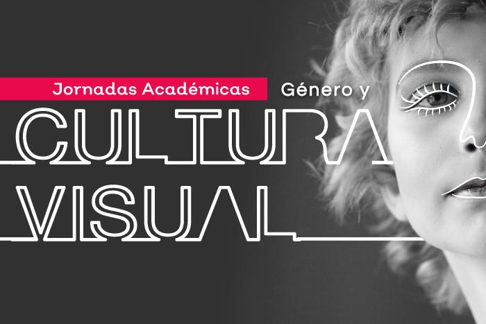 Jornadas Académicas: Género y Cultura Visual
