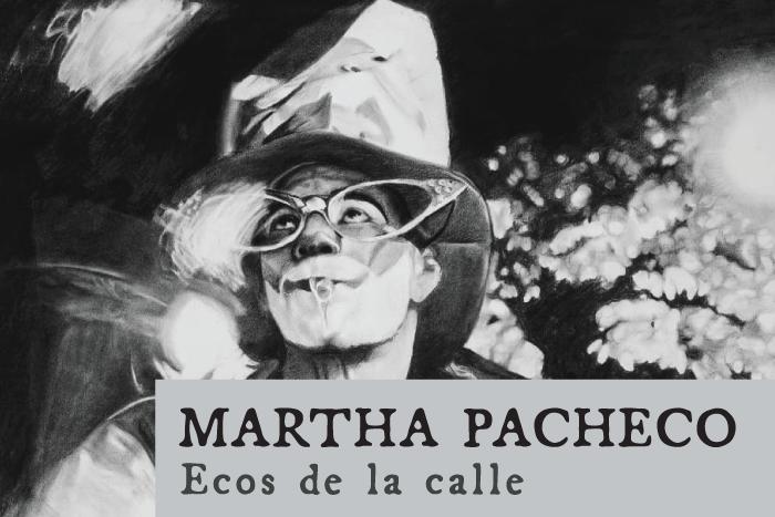 Martha Pacheco presenta la exposición: Ecos de la calle