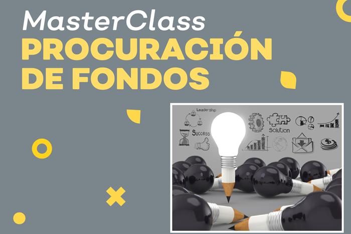 Masterclass: Procuración de fondos para proyectos culturales y creativos