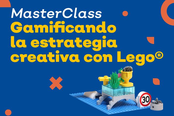 """Masterclass """"Gamificanco la estrategia creativa con Lego"""""""