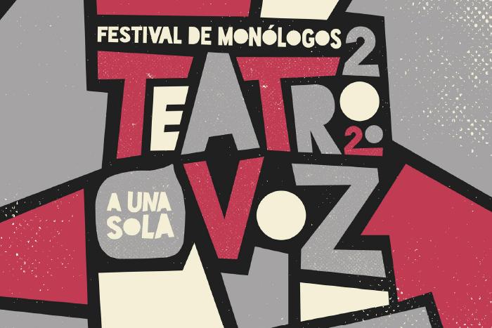 """Convocatoria """"Teatro a Una Sola Voz - Festival de Monólogos 2020"""""""