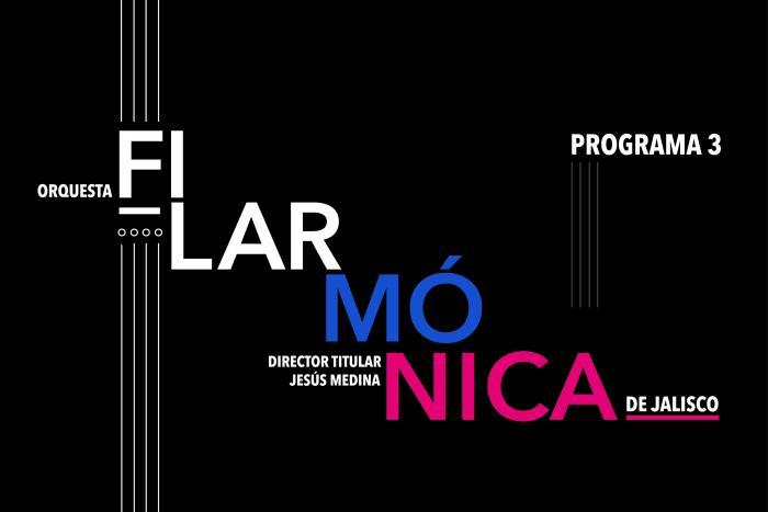 Orquesta Filarmónica de Jalisco - Programa 3