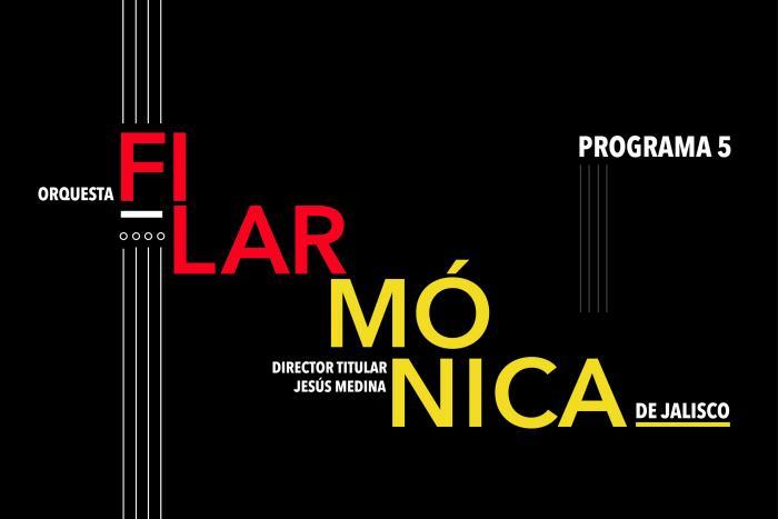 Orquesta Filarmónica de Jalisco - Programa 5
