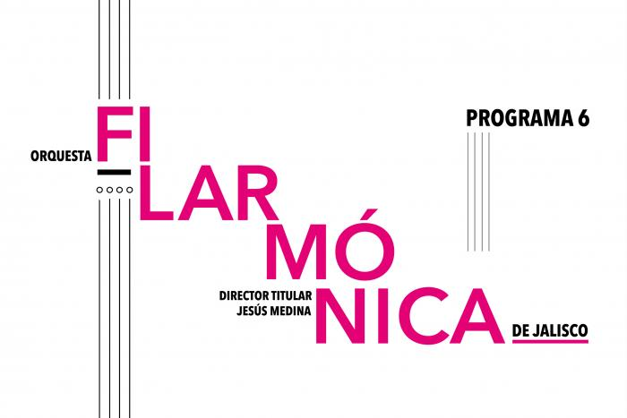 Orquesta Filarmónica de Jalisco - Programa 6