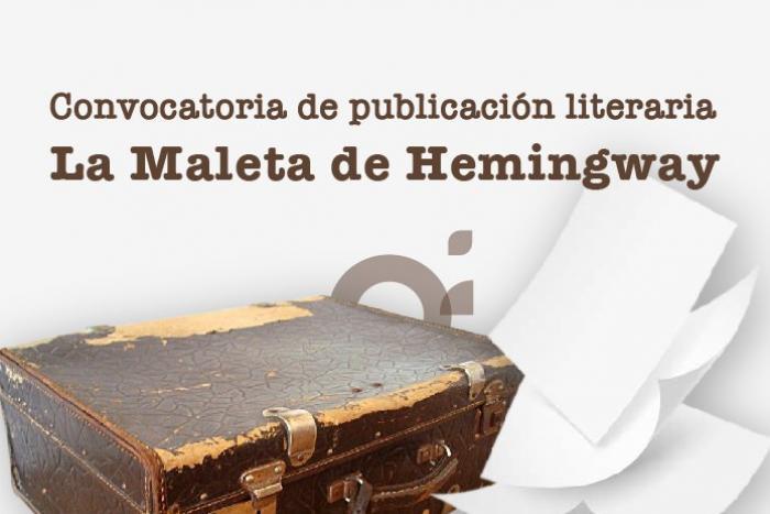 "Convocatoria ""La Maleta de Hemingway"" para primeras obras"