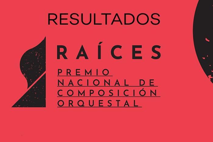 Resultados Premio Nacional de Composición Orquestal Raíces 2020