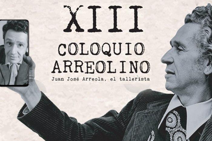 XIII Coloquio Arreolino, Juan José Arreola, el tallerista