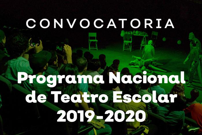 Programa Nacional de Teatro Escolar 2019 - 2020
