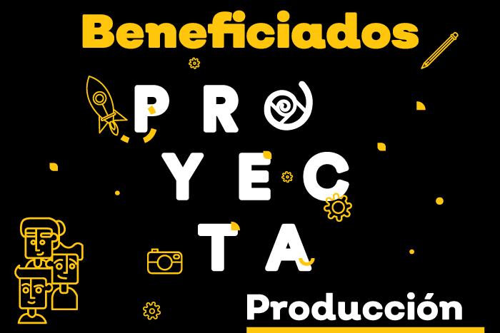 Proyecta Producción 2019 - 2da. Edición