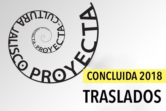 CONVOCATORIA CONCLUIDA: Proyecta Traslados 2018