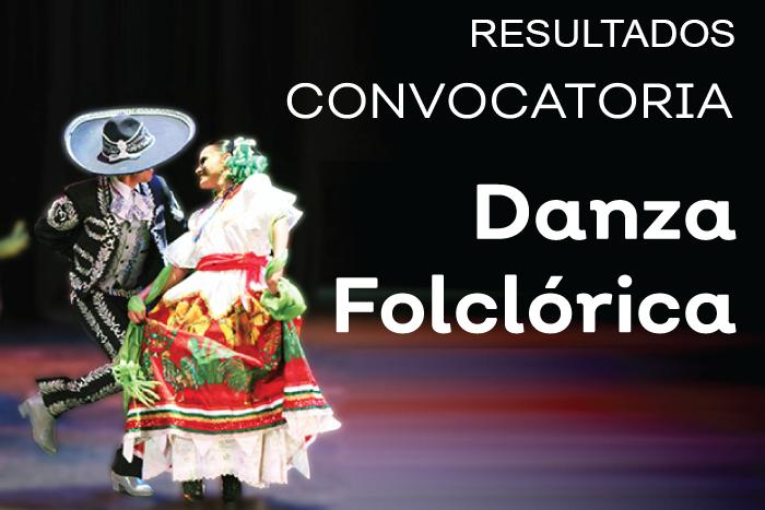 Resultados Convocatoria Temporada de Primavera de Danza Folclórica en el Teatro Degollado