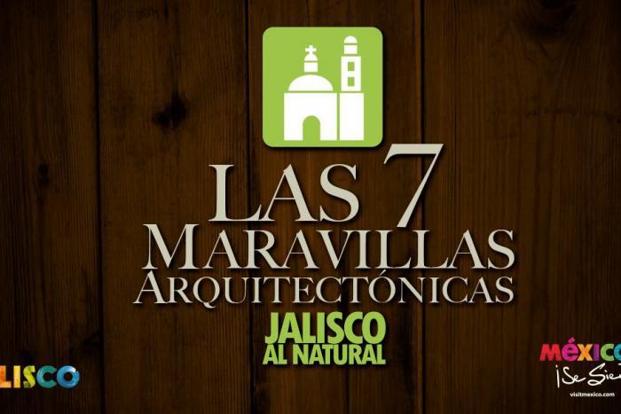 Buscan las 7 maravillas arquitectónicas de Jalisco