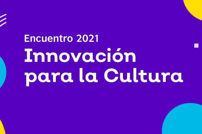 Encuentro Innovación para la Cultura 2021