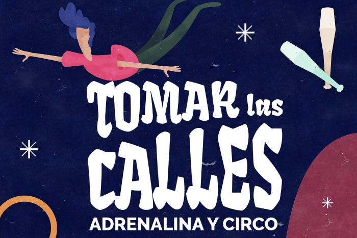 Tomar las calles: Adrenalina y Circo