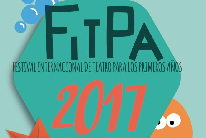 FITPA 2017: Festival Internacional de Teatro para los Primeros Años