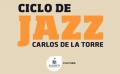 """Fotografía de Podcast Ciclo de Jazz """"Carlos de la Torre"""""""