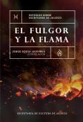 Fotografía de El fulgor y la flama. Estudios  sobre escritores de  Jalisco