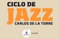 """Fotografía de Ciclo de Jazz """"Carlos de la Torre"""""""