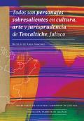 Fotografía de Todos son personajes sobresalientes en cultura, arte, política y jurisprudencia de Teocaltiche, Jalisco